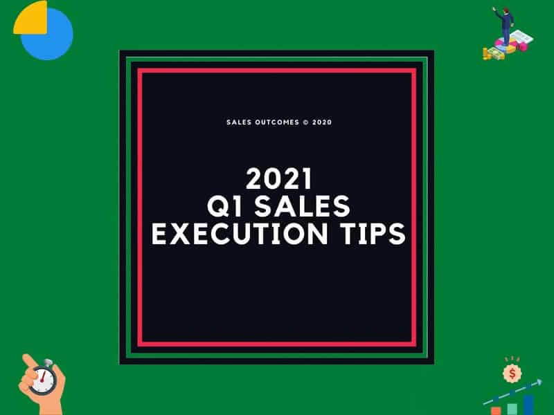 2021 Q1 Sales Execution Tips