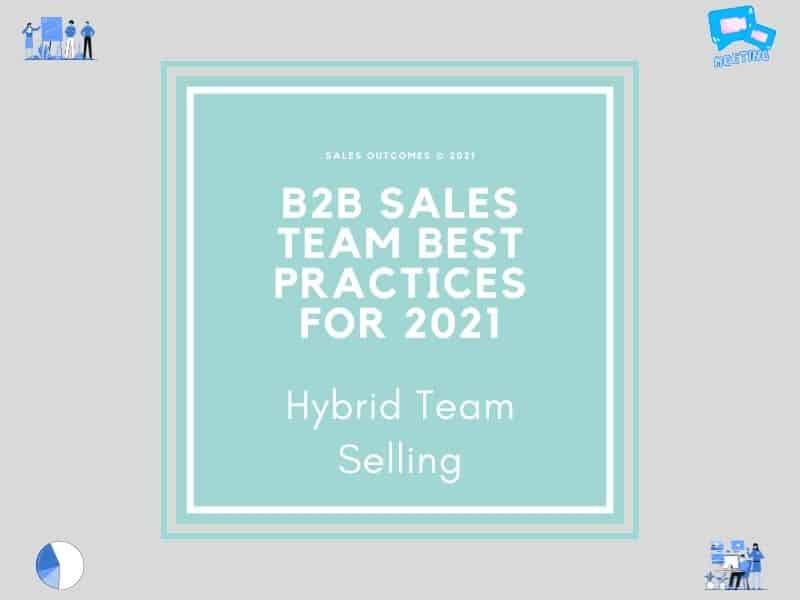 B2B Selling Best Practice: Hybrid Team Selling