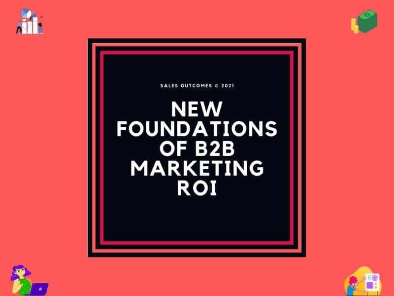 New Foundations Of B2B Marketing ROI