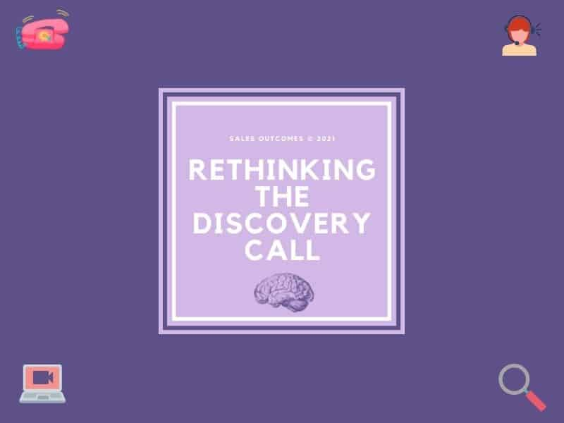 Rethinking the Discovery Call