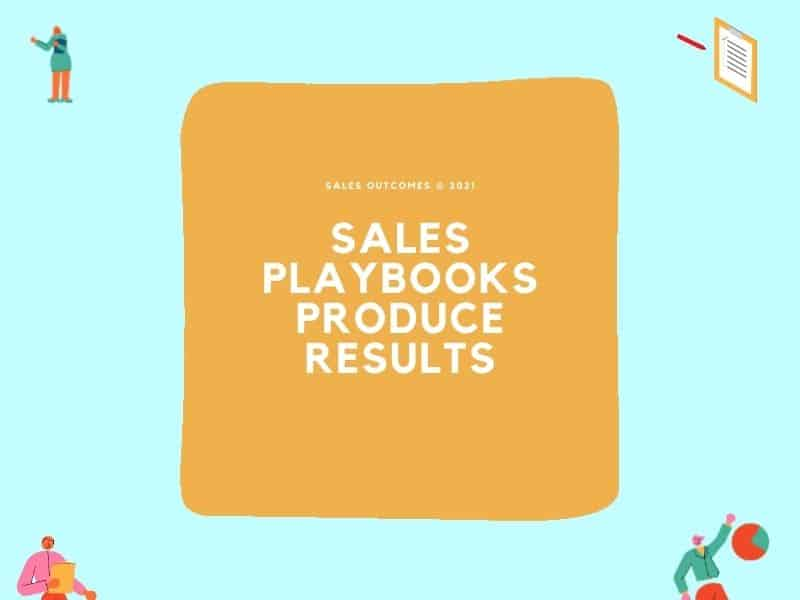 Sales Playbooks Produce Results