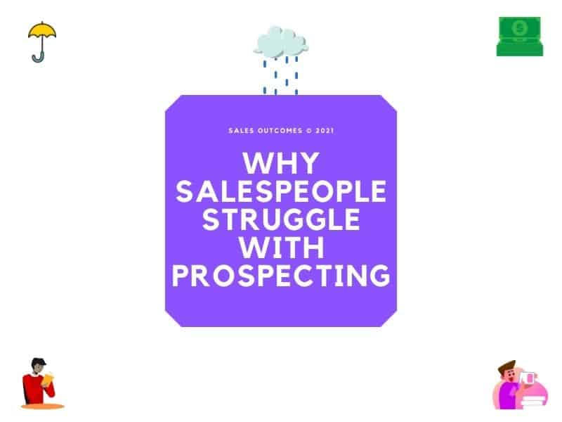 Why Salespeople Struggle With Prospecting